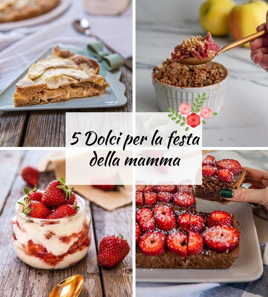 dolci per la festa della mamma 2021